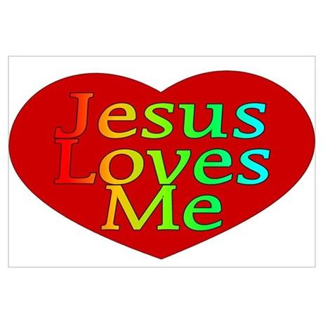 460x460 Jesus Loves Me Posters Cafepress