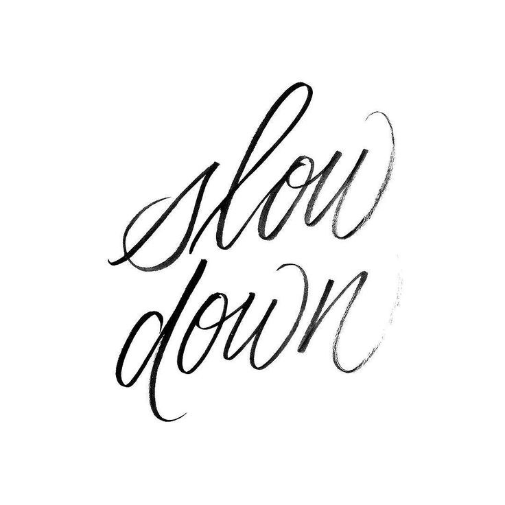 736x736 Best Slow Down Quotes Ideas Slow Down, Waiting