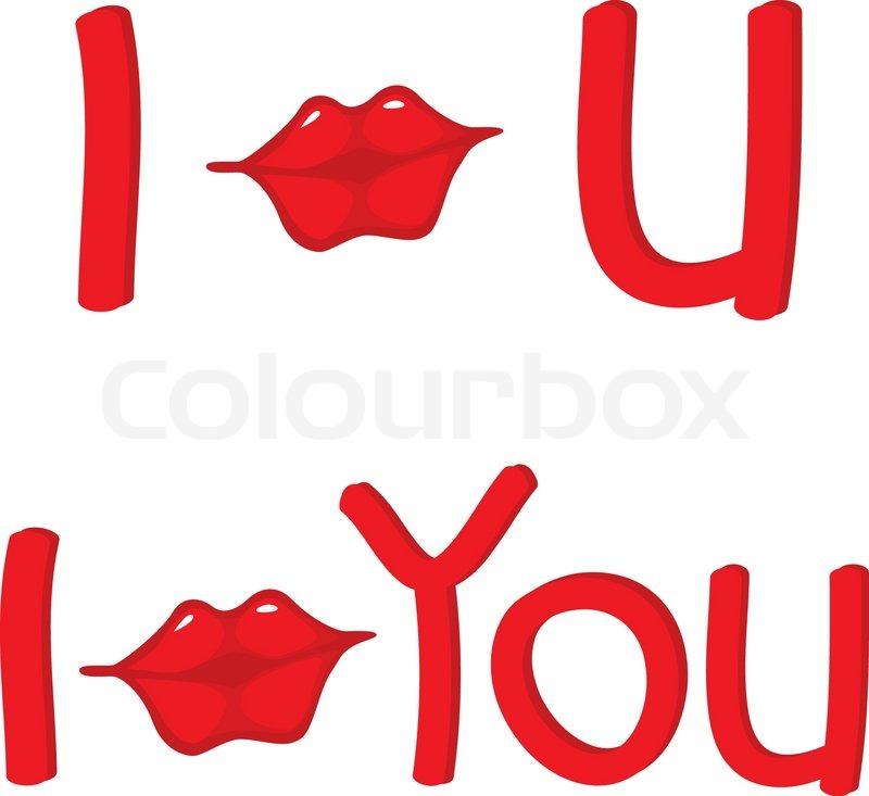 800x733 Art Phrase I Kiss You With Lips. Stock Vector Colourbox