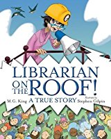 160x200 Librarian On The Roof! A True Story By M.g. King