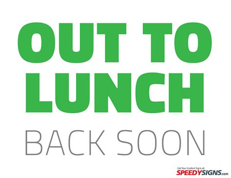 474x366 Free Out To Lunch Back Soon Printable Sign Template Free