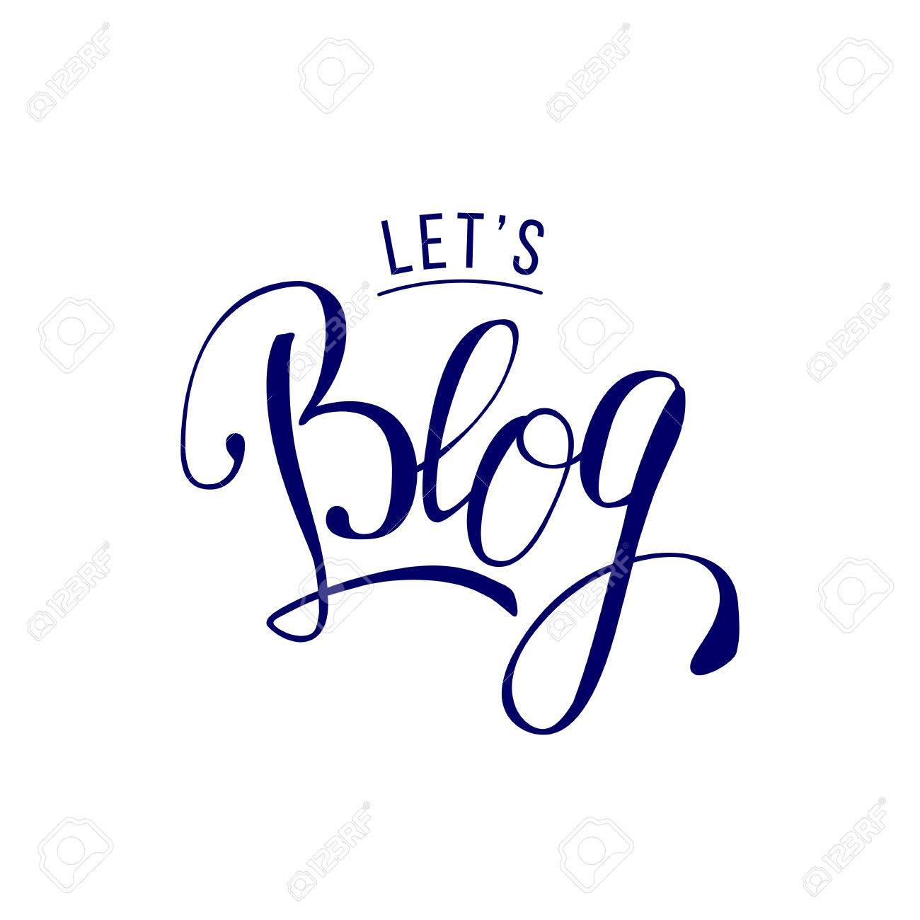 1300x1300 Lets Blog Lettering Quote. Vector Illustration For Social Media
