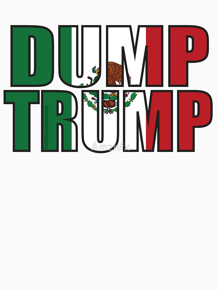 750x1000 Dump Trump Mexican Flag Unisex T Shirt By Amznfx Redbubble
