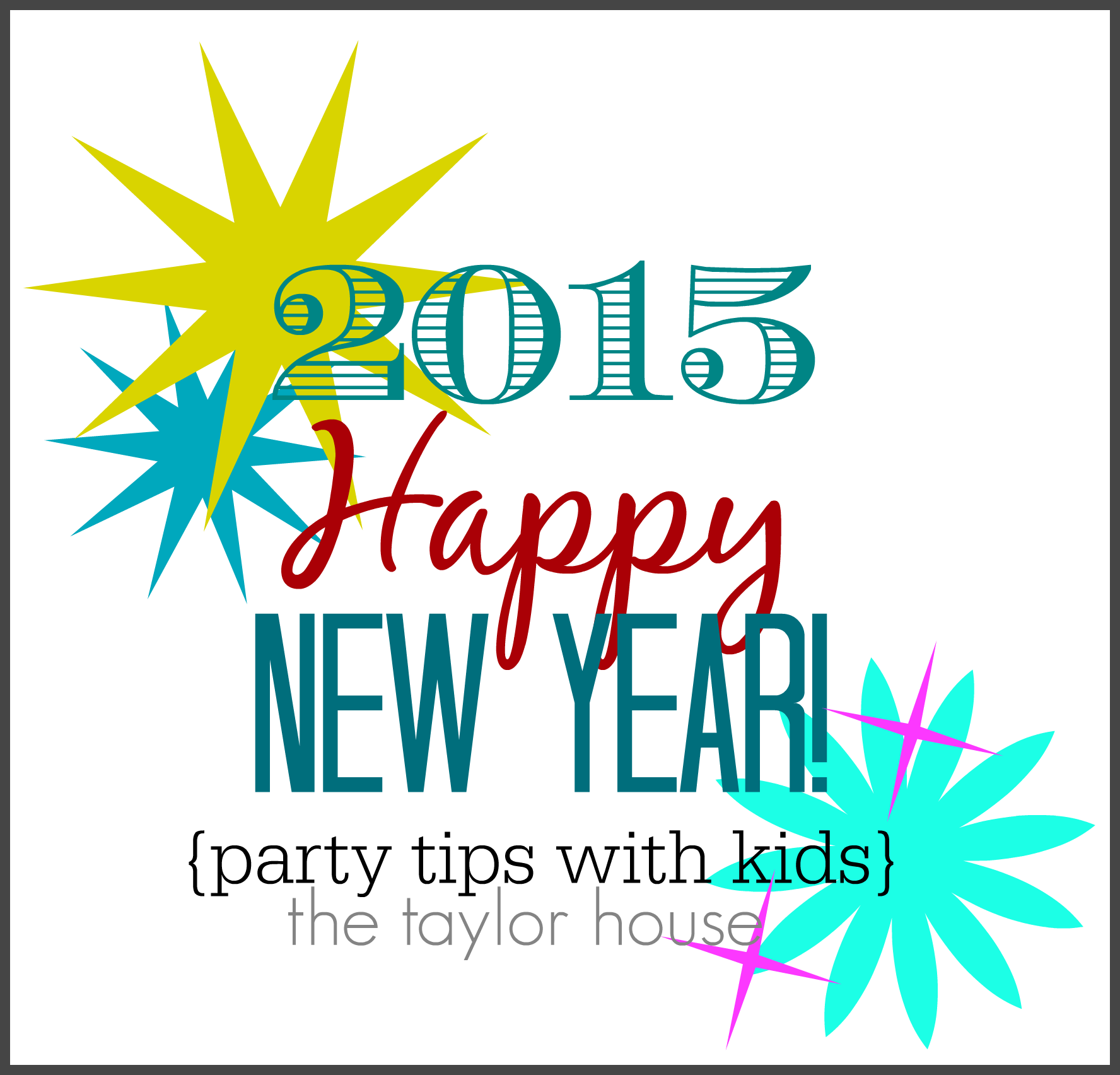 1776x1704 New Years Eve Party Ideas {With Kids} The Taylor House