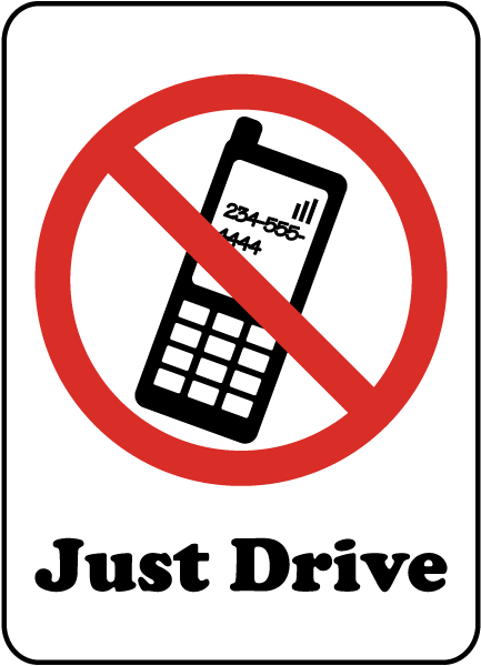 433x600 Just Drive No Cell Phone Sign F7222