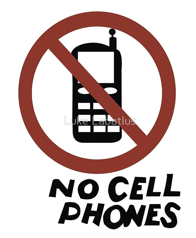 661x800 No Cell Phones By Luke Labatlus Redbubble