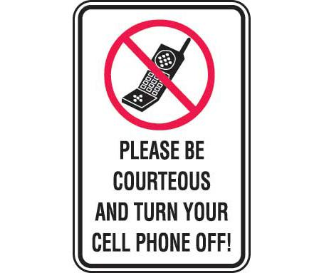 455x383 Please Be Courteous And Turn Your Cell Phone Off! Sign