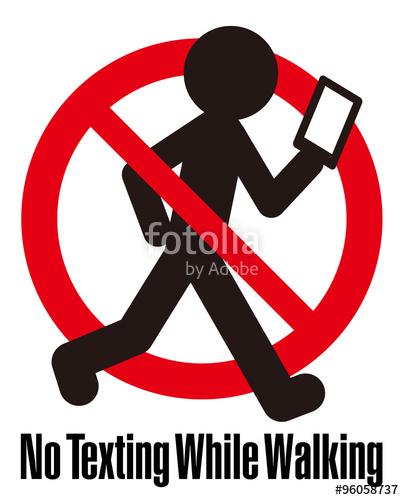 404x500 No Texting While Walking, No Use Smart Phone While Walking