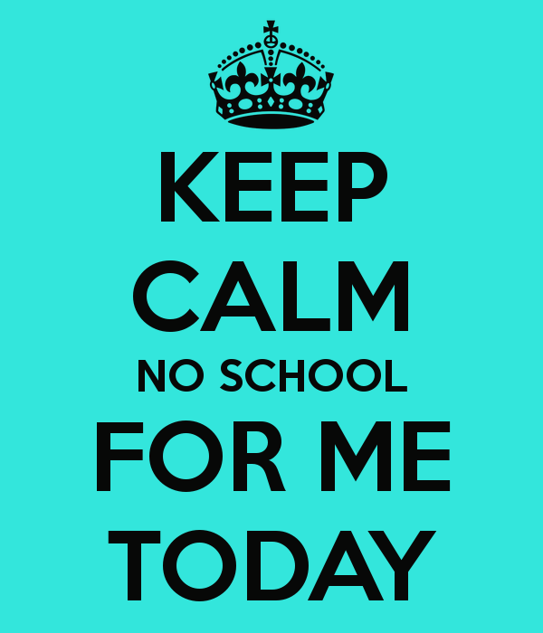600x700 No School For Me Today