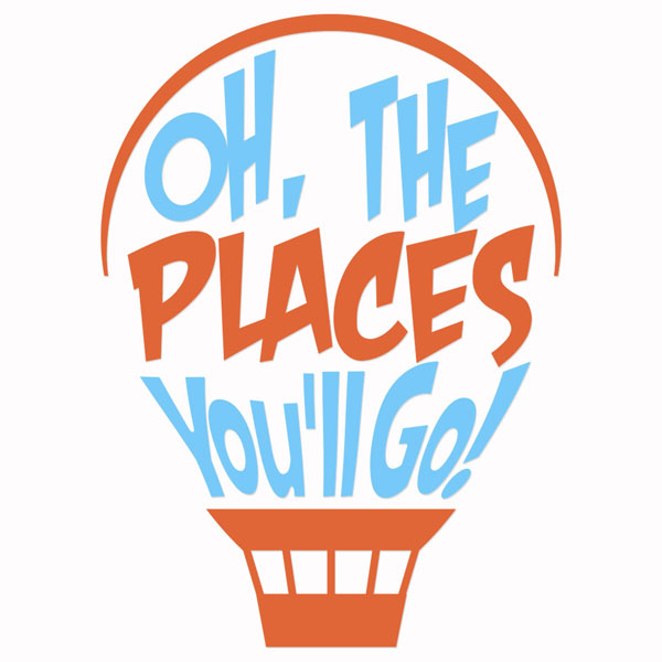 600x600 Oh, The Places You'Ll Go! School Design