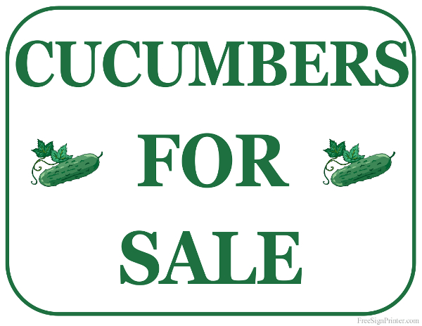 600x464 Printable Cucumbers For Sale Sign