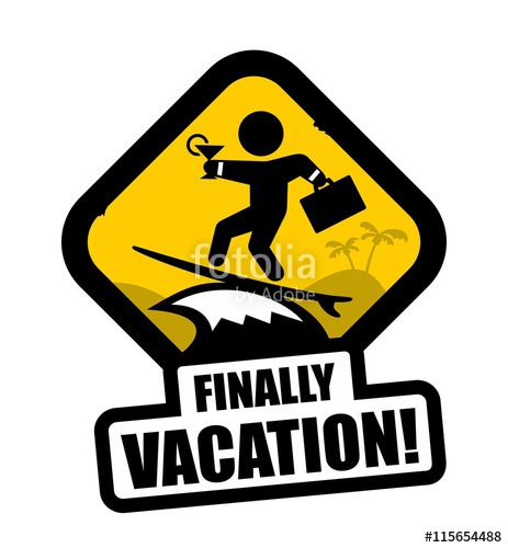 463x500 Funny Vacation Sign Stock Image And Royalty Free Vector Files