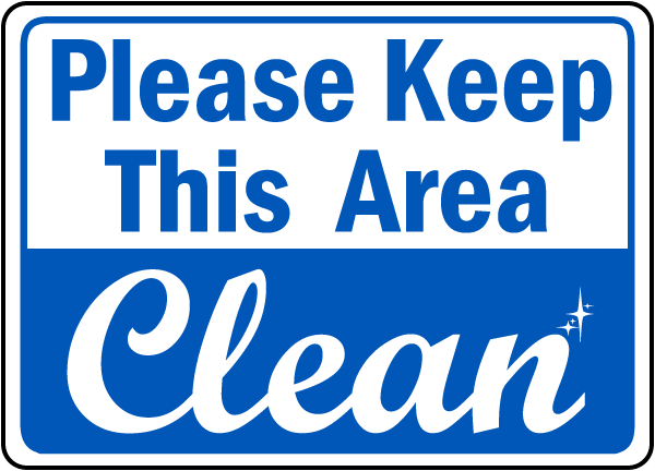 600x432 Housekeeping Signs, Keep Area Clean Signs, Keep Clean Signs