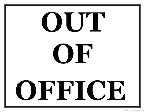 474x366 Printable Out Of Office Sign Scrapbook