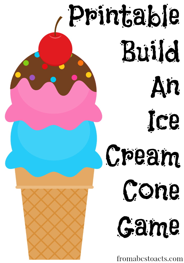 700x1000 Printable Build An Ice Cream Cone Game From Abcs To Acts