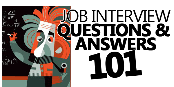 600x300 Job Interview Questions And Answers 101