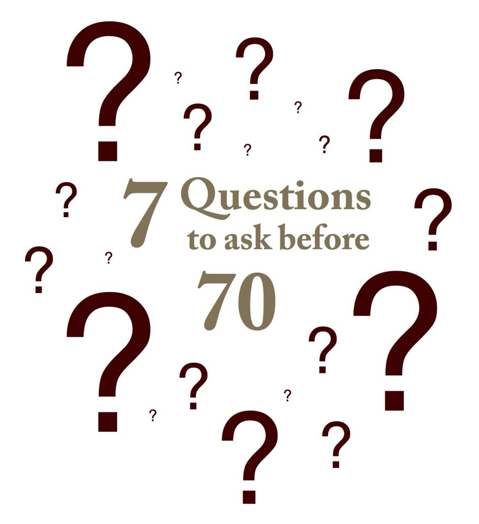 942x1030 7 Questions To Ask Before The Age Of 70