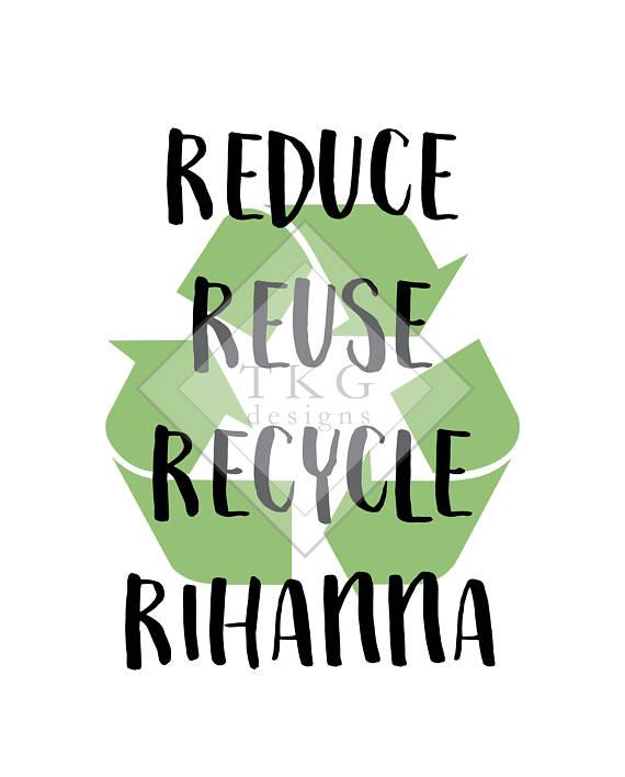 570x708 Broad City Reduce Reuse Recycle Rihanna 8x10 Printable Broad