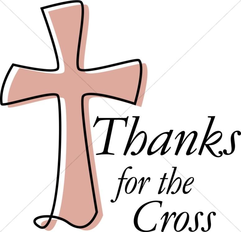 776x745 Thanks For The Cross Thanksgiving Word Art