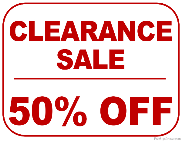 600x464 50 Percent Off Clearance Sale Sign