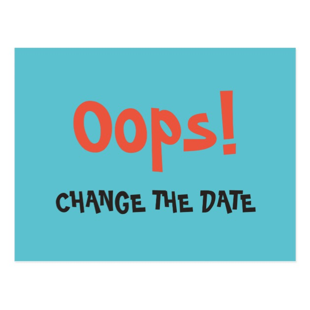 630x630 Oops Change The Date Wedding Save The Date Postcard