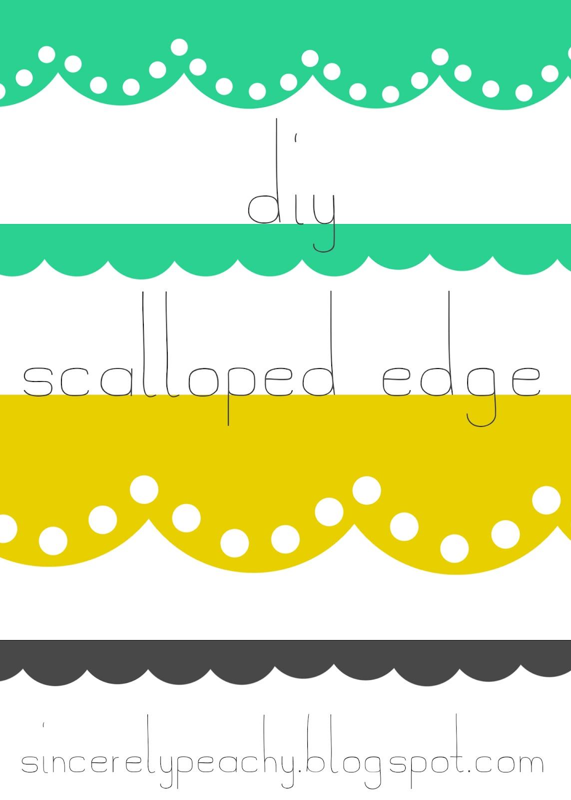 1143x1600 Sincerely Peachy Diy Scalloped Edge