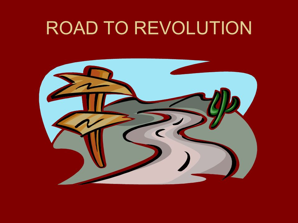 960x720 Road To Revolution. British Actions Colonist Actions 1764 Writs