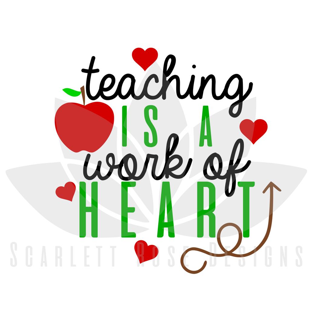 1024x1024 Teaching Is A Work Of Heart Svg, Teacher Appreciation Cut File
