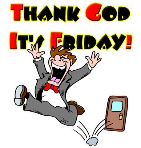 458x480 Tgif Quotes Jokes Thank God Its Friday Funny Pics