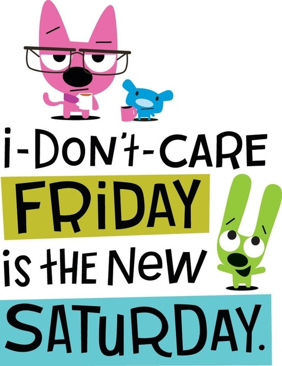553x716 Friday, Who Cares Don'T Care Friday!
