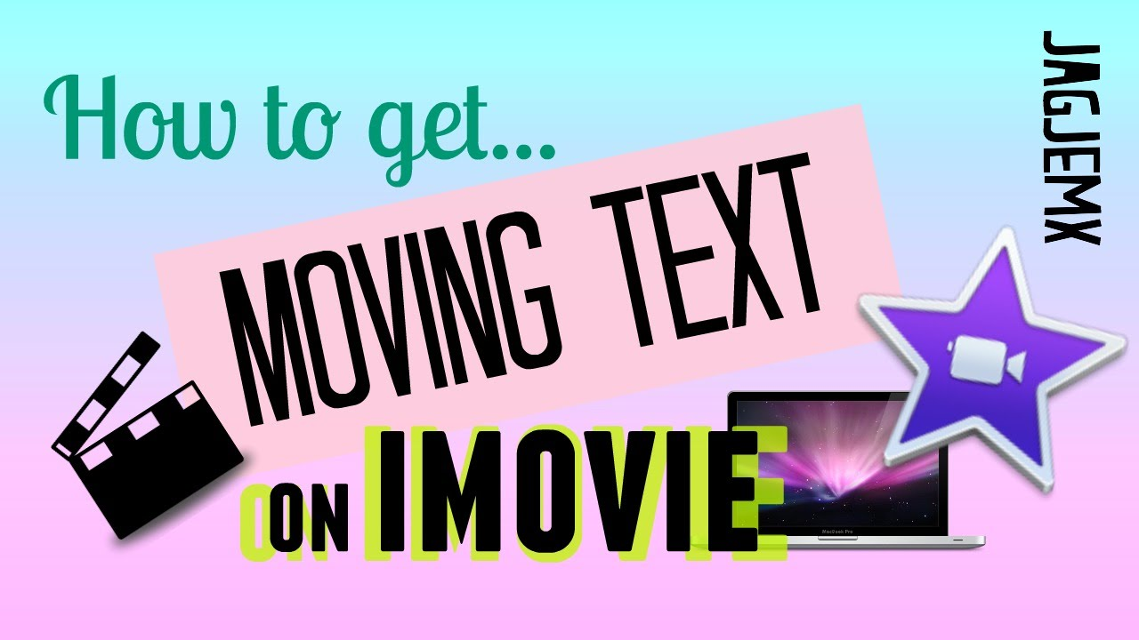 1280x720 How To Get Moving Text On Imovie Jagjem X