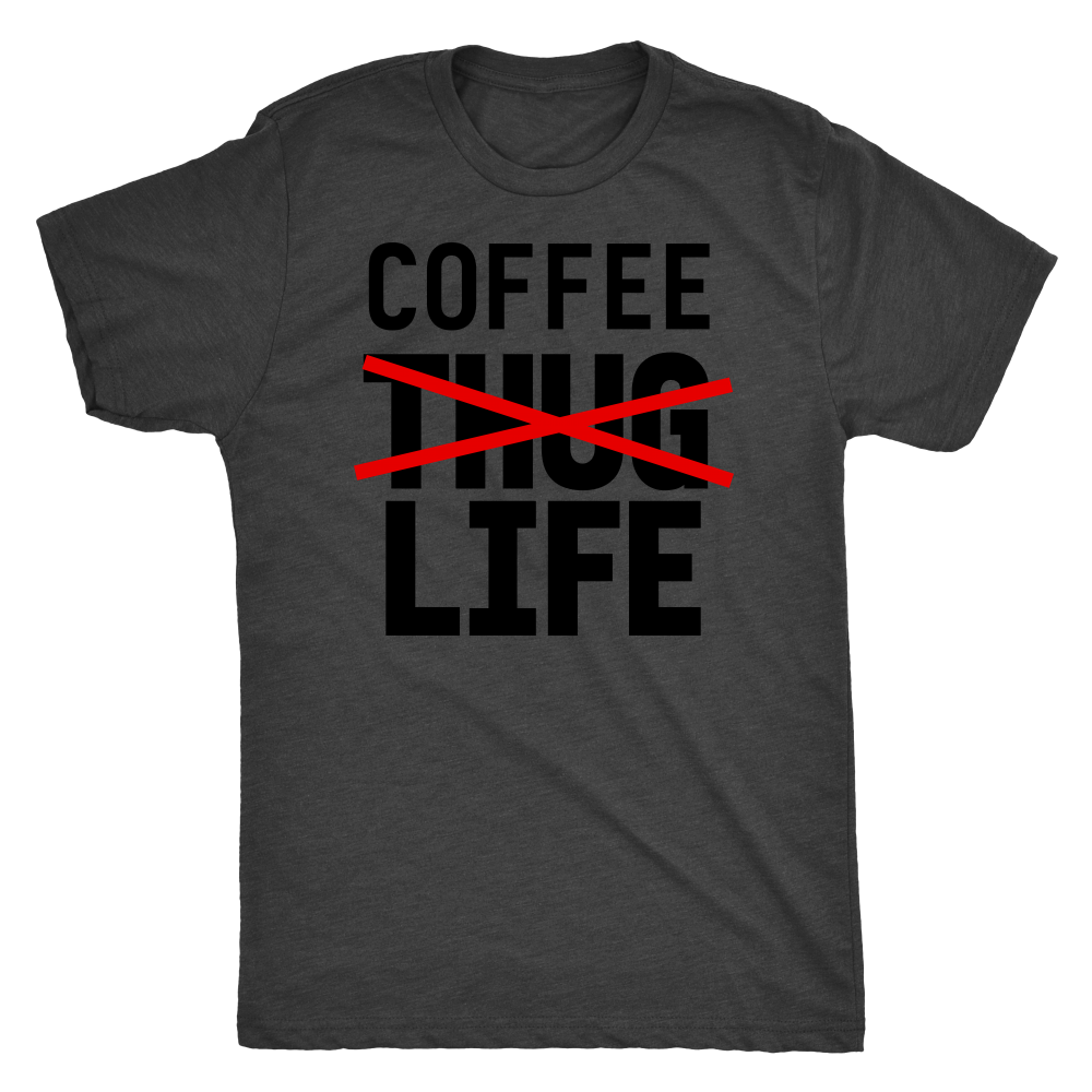 1000x1000 Coffee Not Thug Life