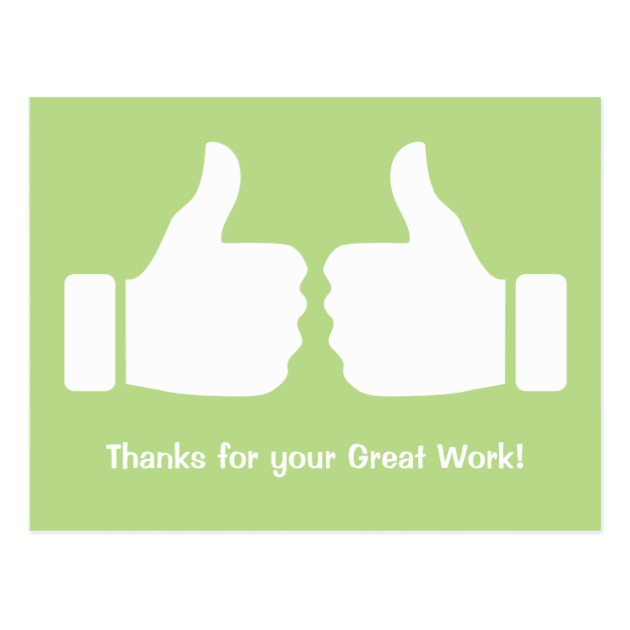 630x630 Two Thumbs Up Thanks For Your Great Work Postcard