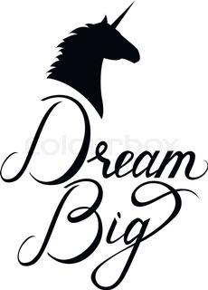 230x320 Unicorn Head Silhouette With Text Dream Big. Inspirational