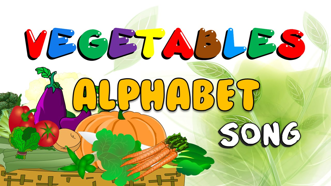 1280x720 The Vegetables Alphabet Song Abc Vegetables Vegetables Songs