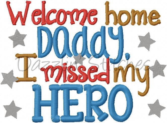 662x489 Daddy Military Homecoming Embroidery Design Welcome Home Daddy I
