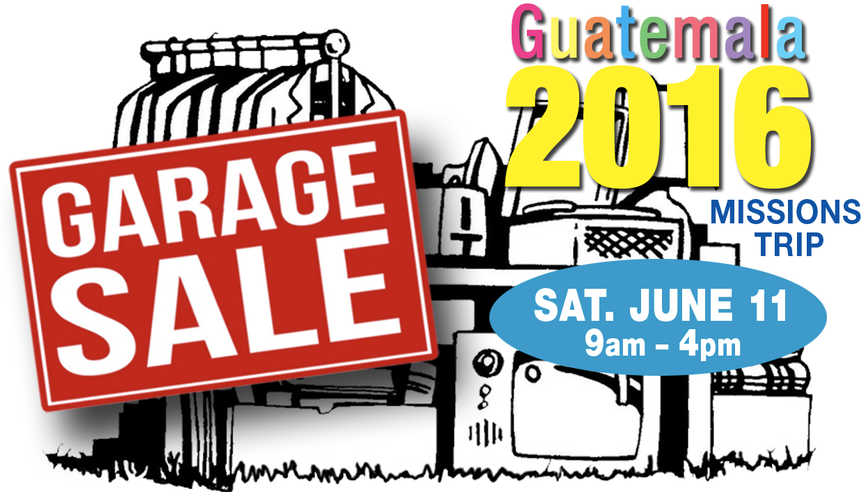 1247x707 Garage Sale For Guatemala Mission Trip