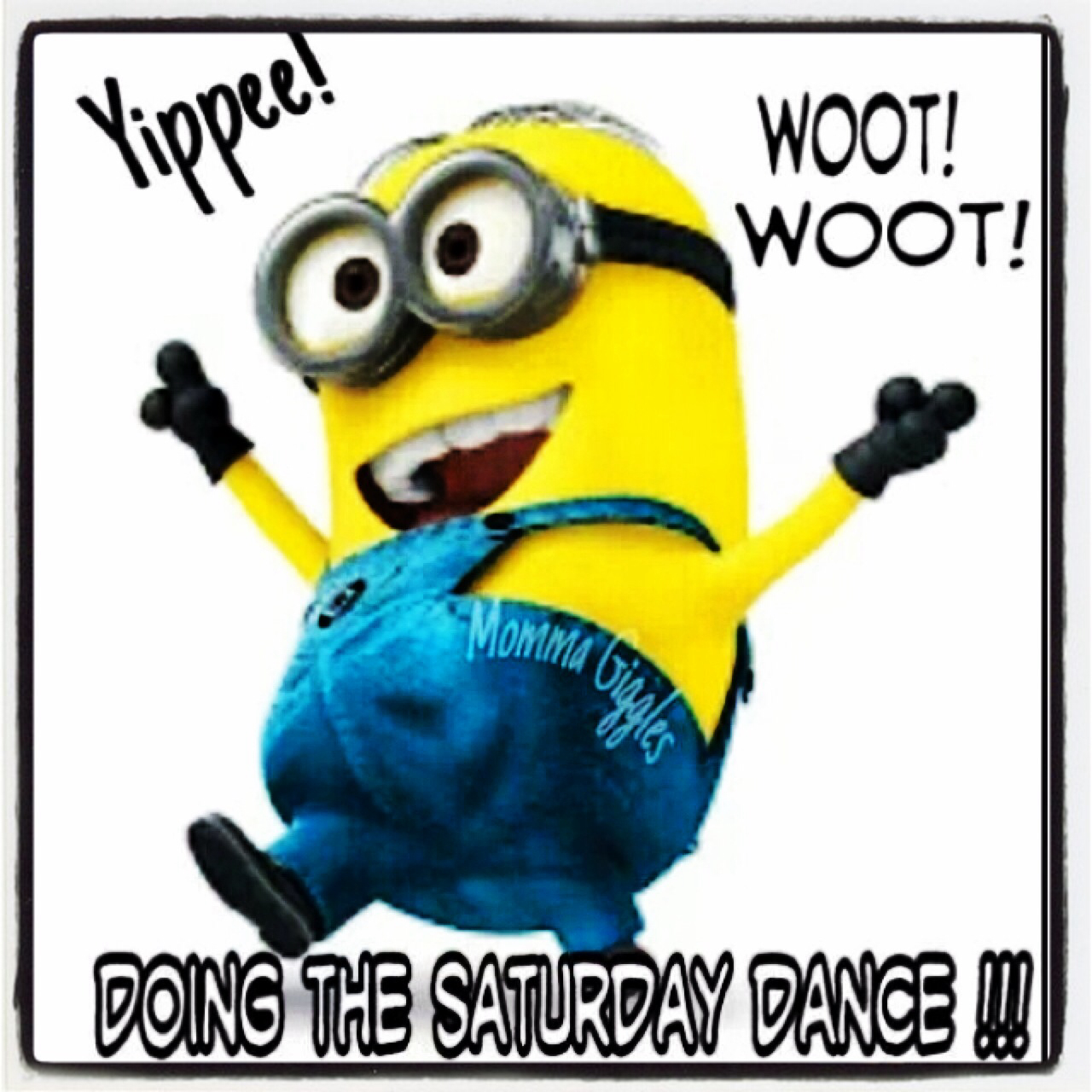 1280x1280 Yippee! Woot! Woot! Doing The Saturday Dance. Greetings