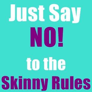 300x300 Why You Should Say No To The Skinny Rules Amp Yes To Being Awesome