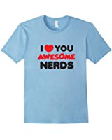 160x200 I Love You Awesome Nerds Funny Saying T Shirt (Dark