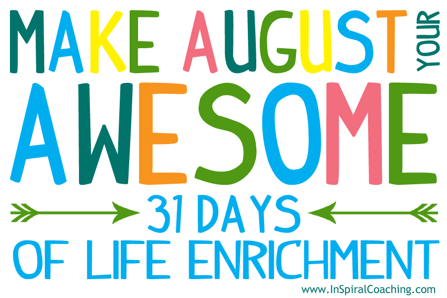 900x600 Inspiral Coaching Make August Your Awesome!