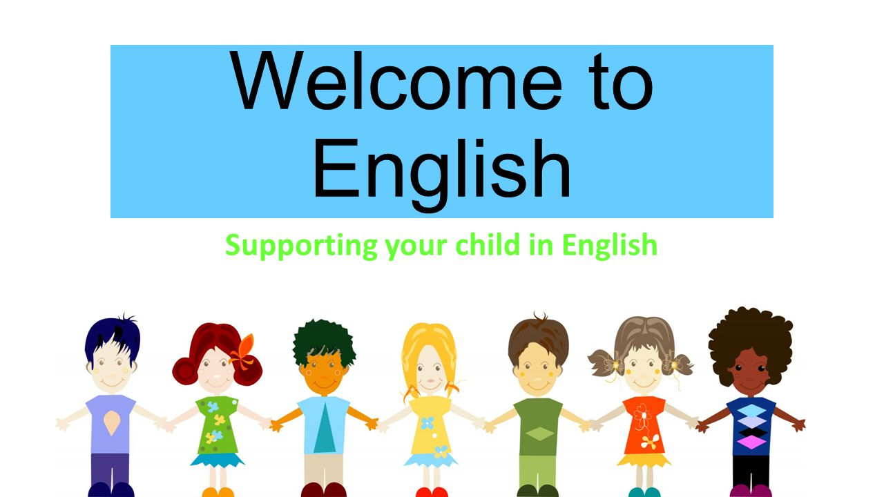 1280x720 Welcome To English Supporting Your Child In English.