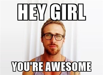 400x292 Hey Girl You'Re Awesome