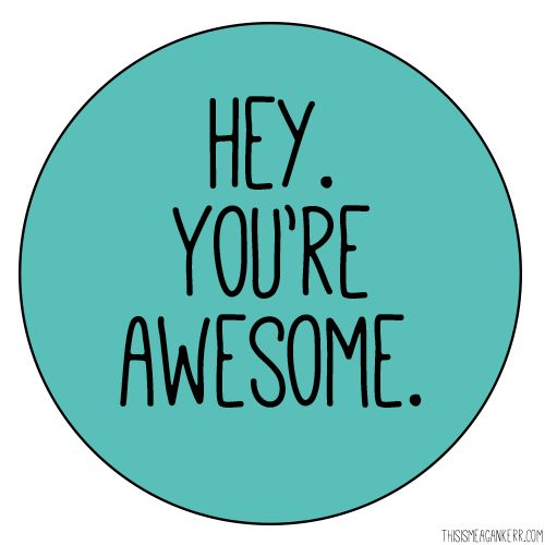500x500 Hey. You'Re Awesome. Wisdom Relationships And Wisdom