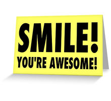 220x200 Smile! You'Re Awesome! Greeting Cards By Sgtgrammar Redbubble