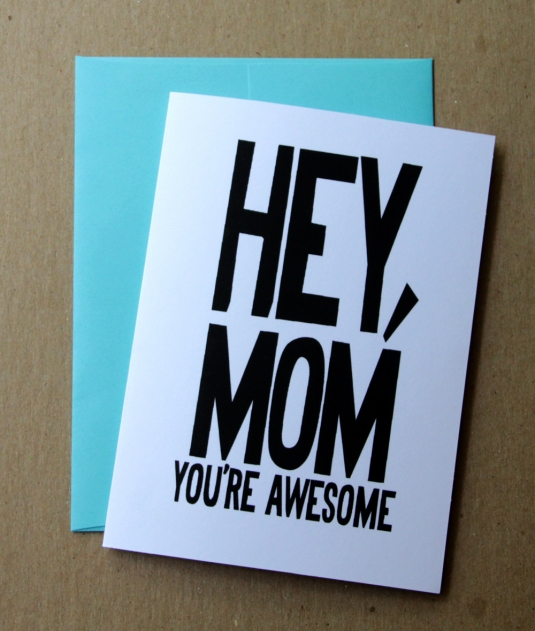 535x631 Mother's Day Card Hey Mom You'Re Awesome Cargoh